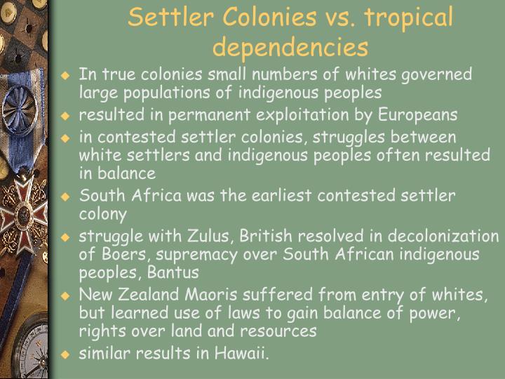 Settler Colonies vs. tropical dependencies