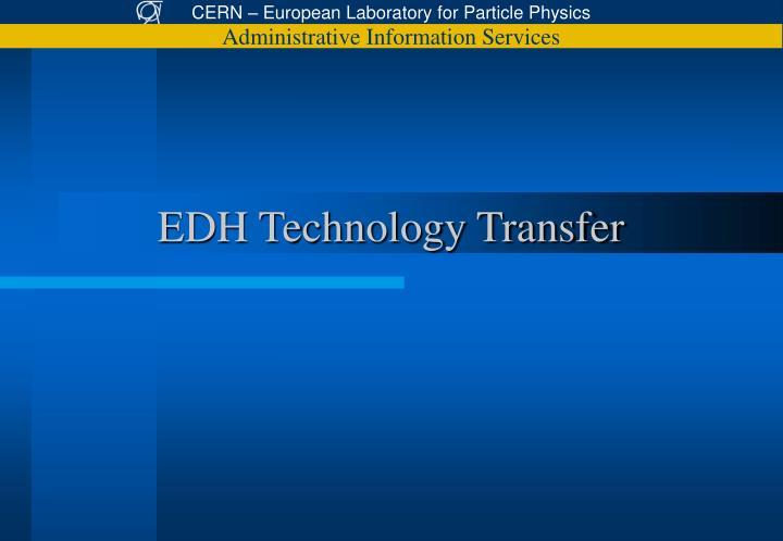 EDH Technology Transfer