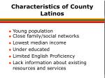 characteristics of county latinos