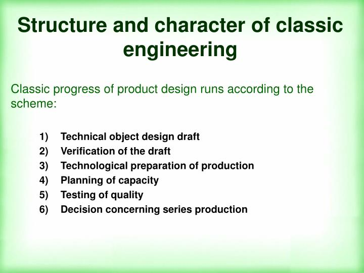 Structure and character of classic engineering