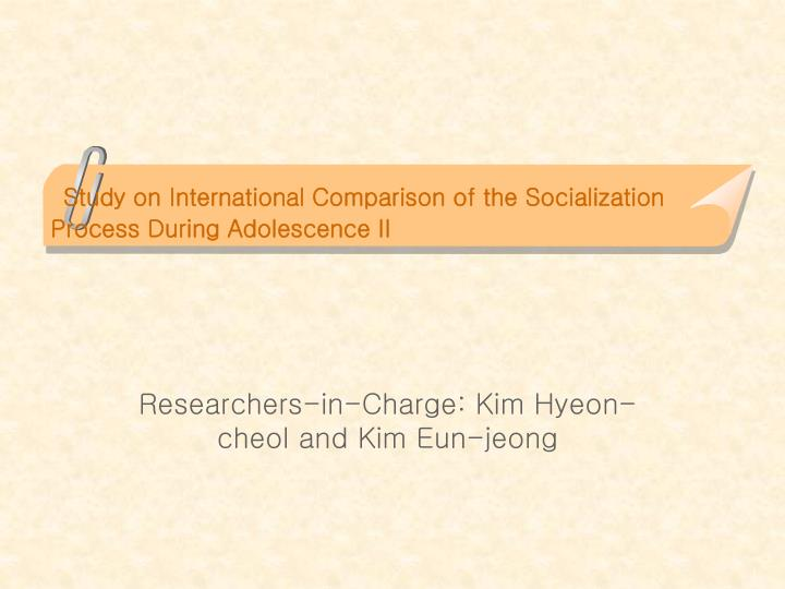 Study on international comparison of the socialization process during adolescence ii