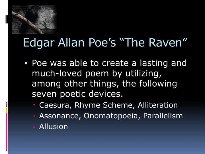 figurative language the raven edgar allen poe Free essay: analysis of the raven by edgar allen poe the nineteenth century  poet edgar allen poe makes use of several literary devices in.