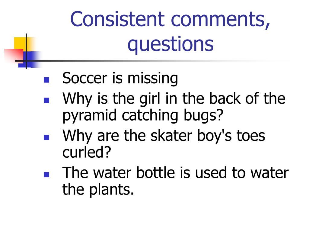 Consistent comments, questions