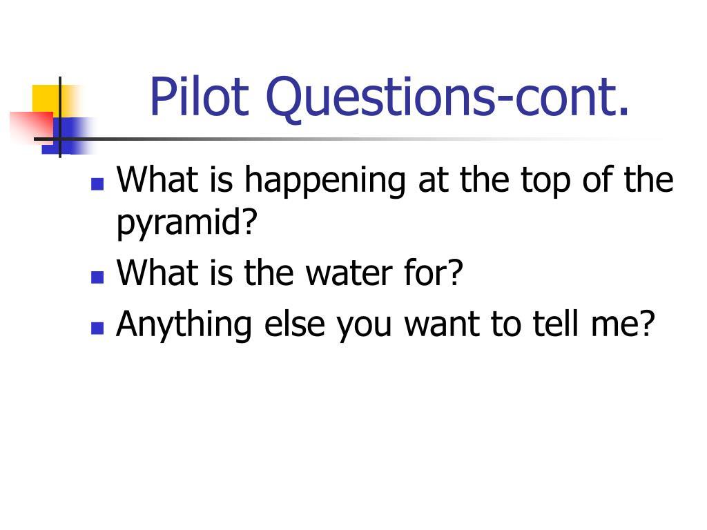 Pilot Questions-cont.
