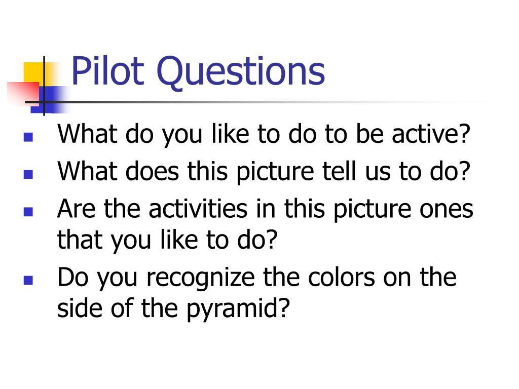 Pilot Questions