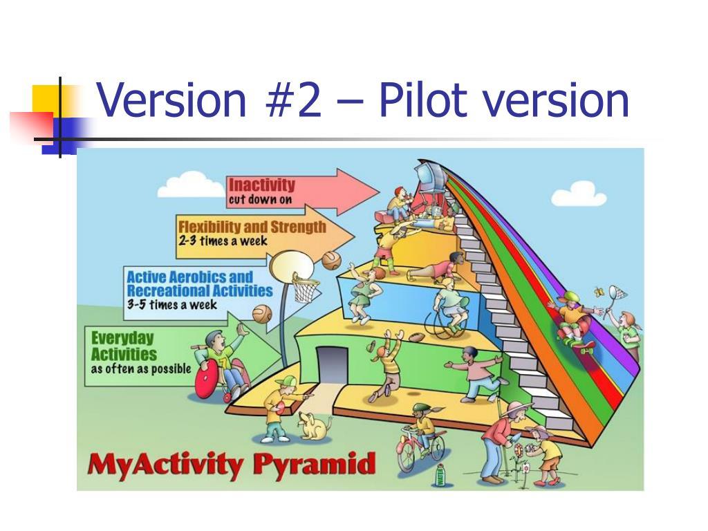 Version #2 – Pilot version