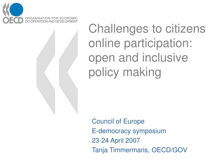 Challenges to citizens online participation open and inclusive policy making