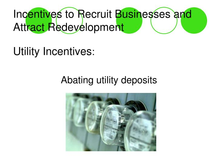 Incentives to Recruit Businesses and Attract Redevelopment