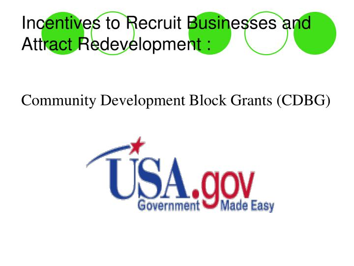Incentives to Recruit Businesses and Attract Redevelopment :