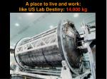a place to live and work like us lab destiny 14 000 kg
