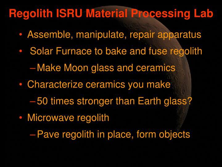 Regolith ISRU Material Processing Lab