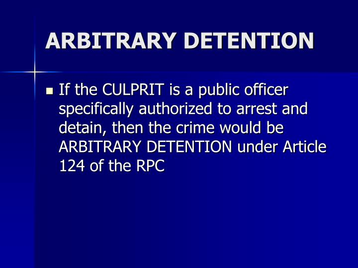 ARBITRARY DETENTION