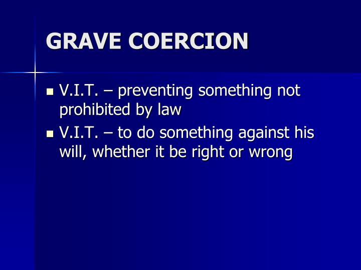 GRAVE COERCION