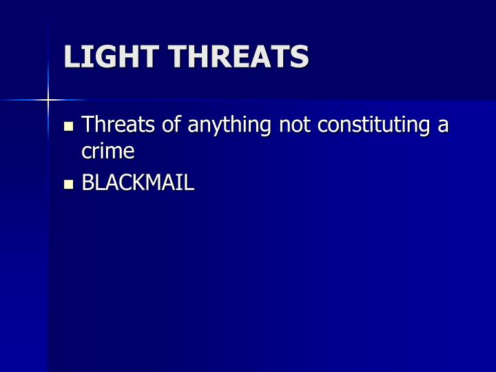 LIGHT THREATS