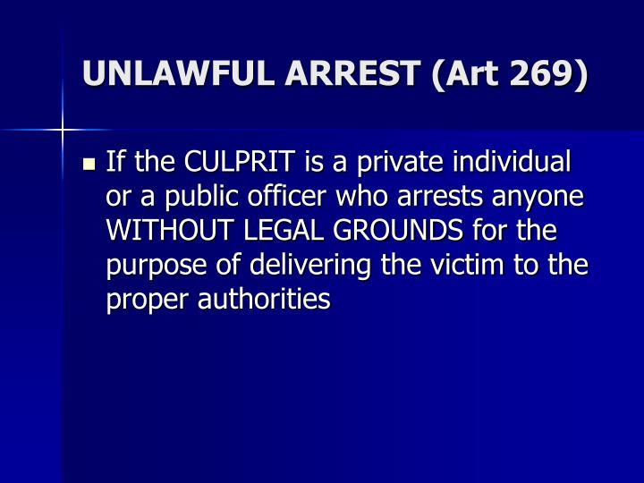 UNLAWFUL ARREST (Art 269)