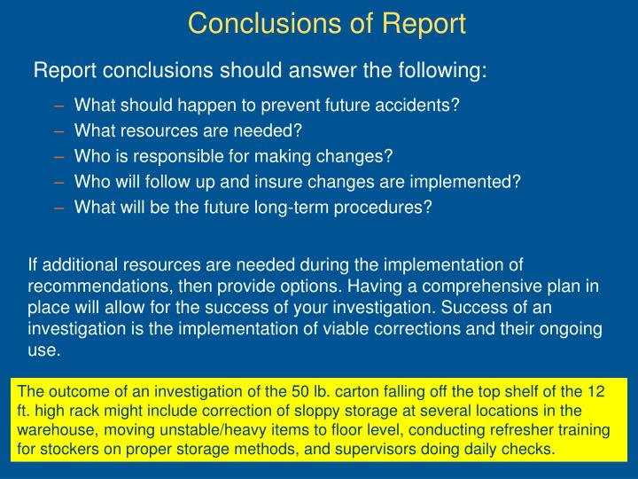 Report conclusions should answer the following: