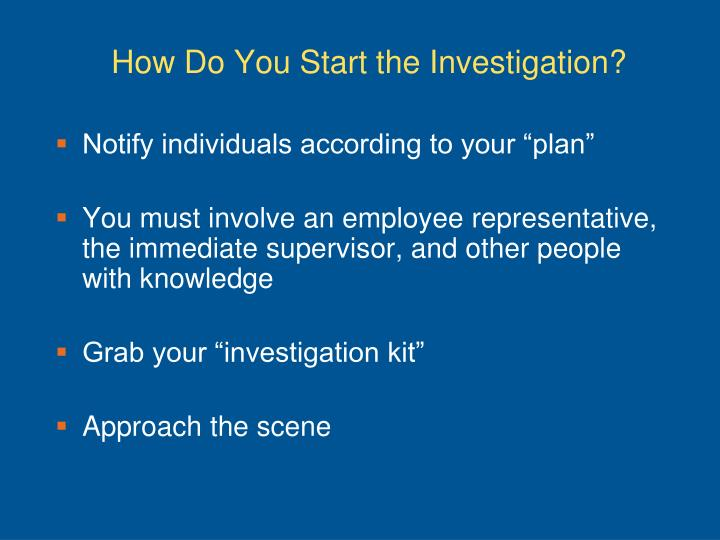 How Do You Start the Investigation?