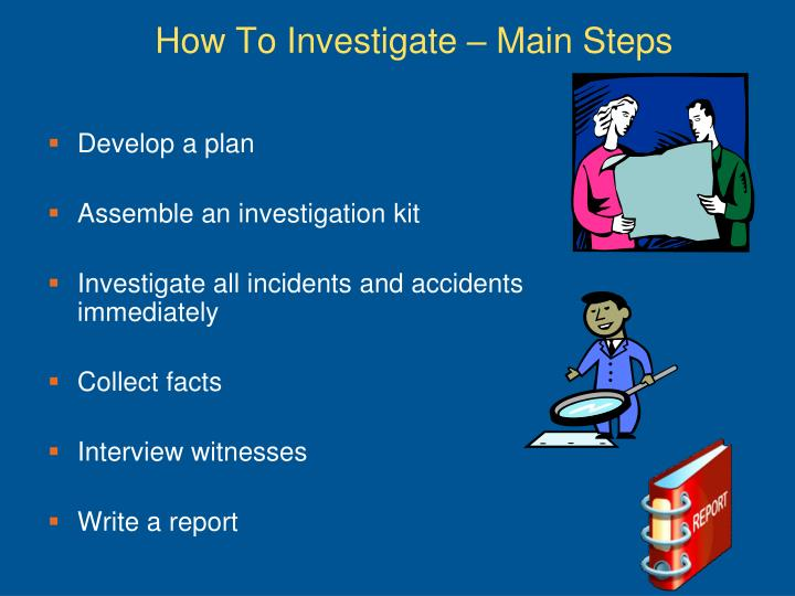How To Investigate – Main Steps