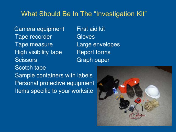 "What Should Be In The ""Investigation Kit"""