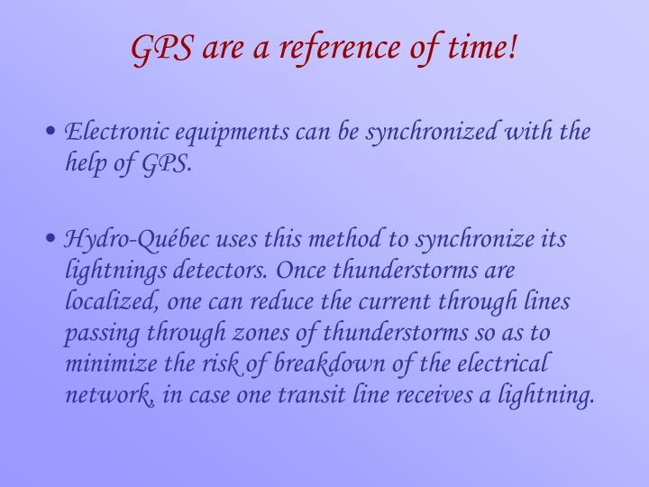 GPS are a reference of time!