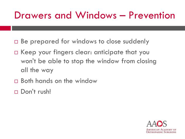 Be prepared for windows to close suddenly