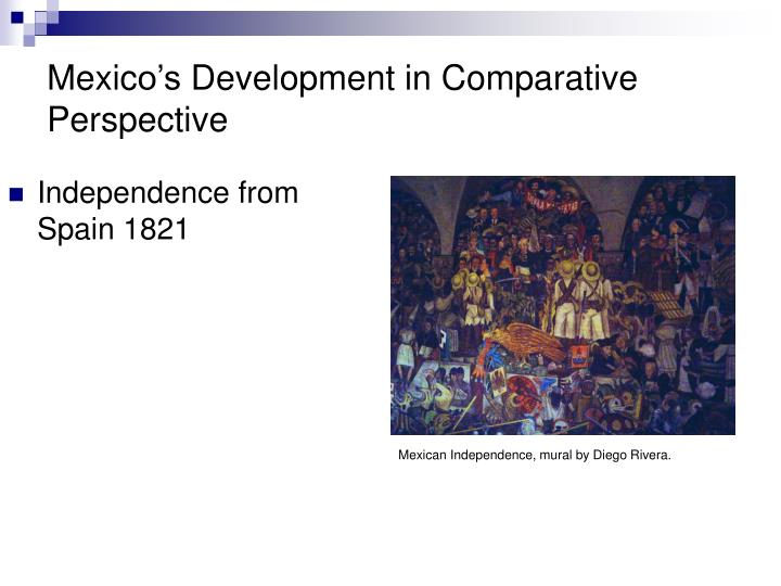 Mexic o s development in comparative perspective1
