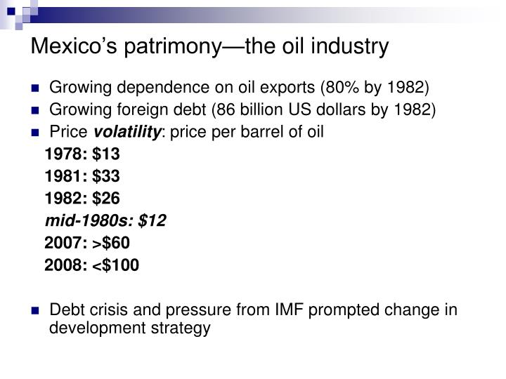 Mexico's patrimony—the oil industry