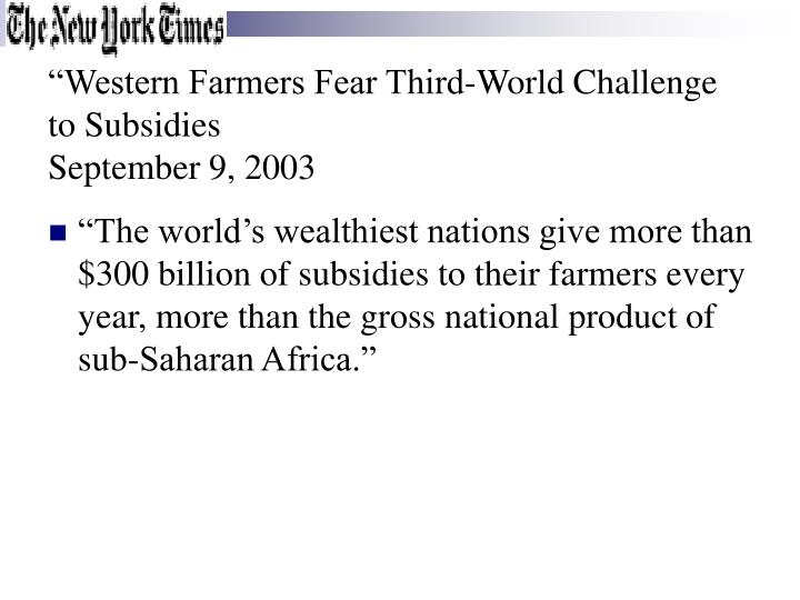 """Western Farmers Fear Third-World Challenge to Subsidies"