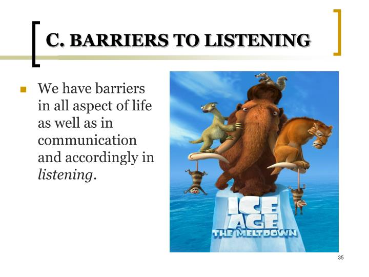 We have barriers in all aspect of life as well as in communication and accordingly in