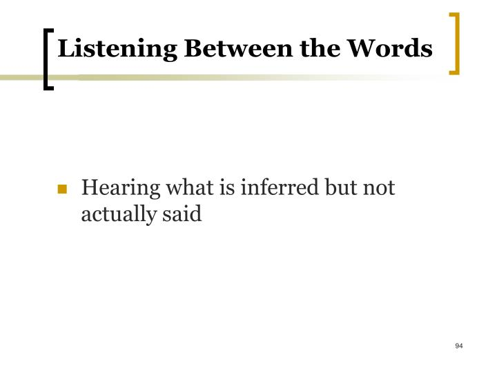 Listening Between the Words