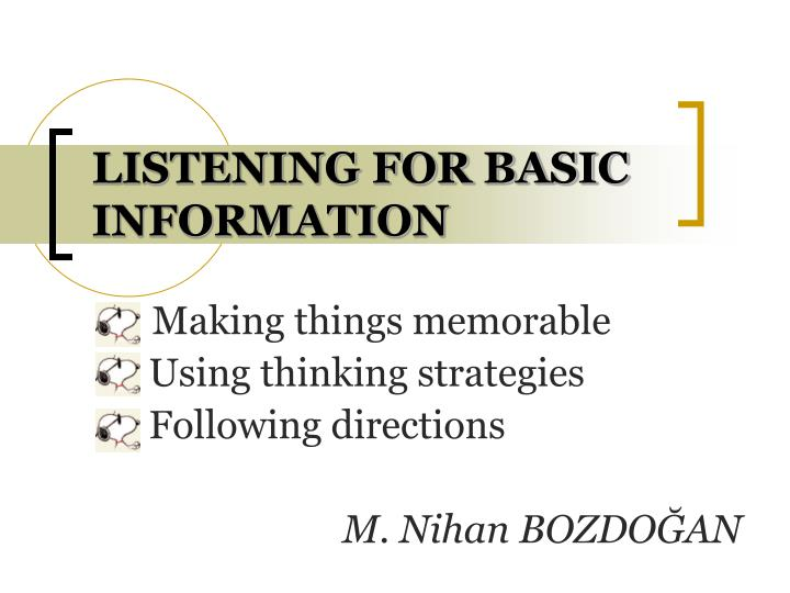 LISTENING FOR BASIC INFORMATION