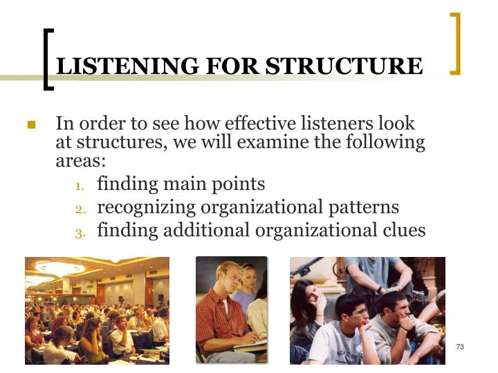 LISTENING FOR STRUCTURE