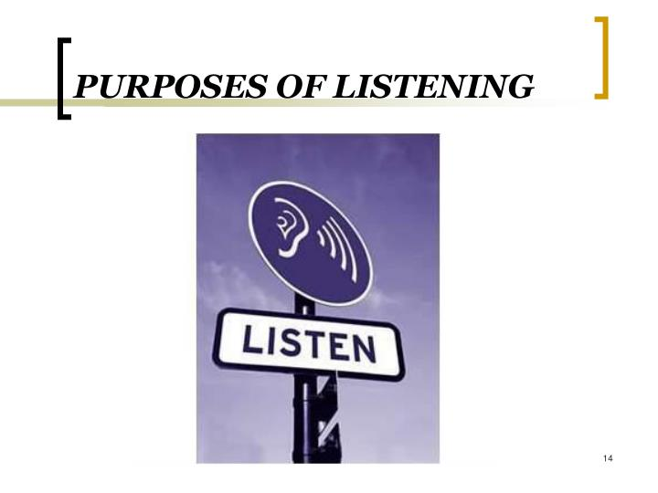 PURPOSES OF LISTENING
