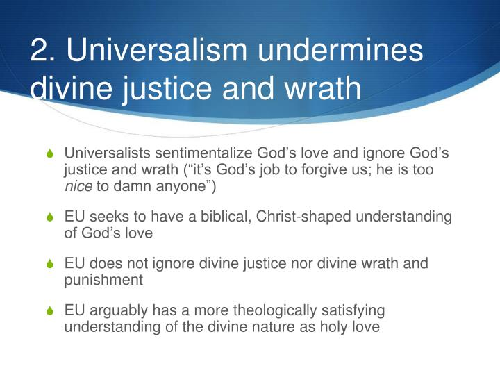 2. Universalism undermines divine justice and wrath