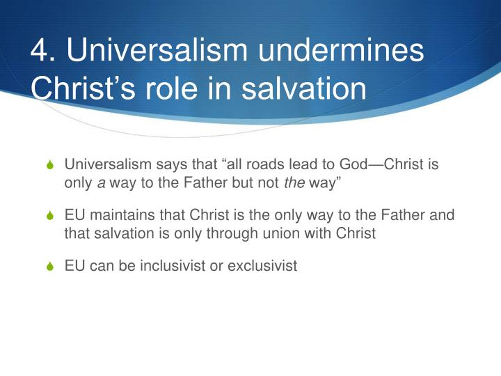 4. Universalism undermines Christ's role in salvation