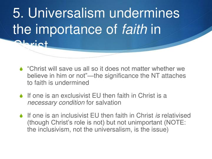 5. Universalism undermines the importance of