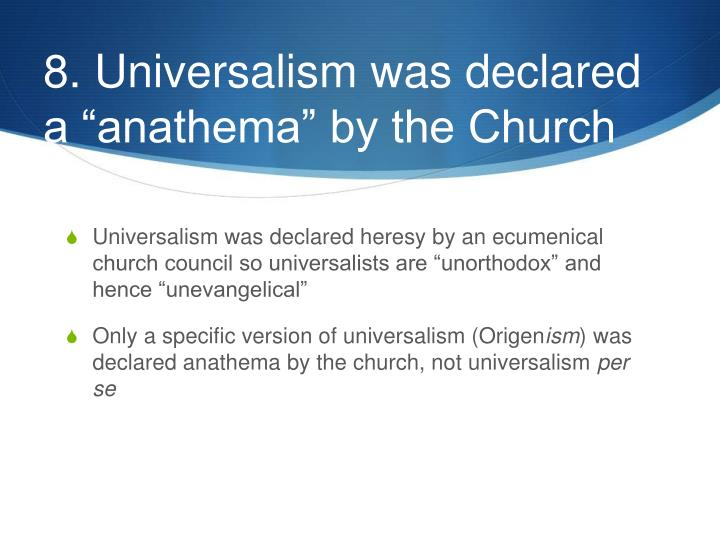 "8. Universalism was declared a ""anathema"" by the Church"