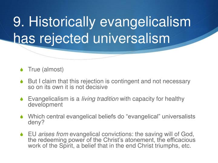 9. Historically evangelicalism has rejected universalism