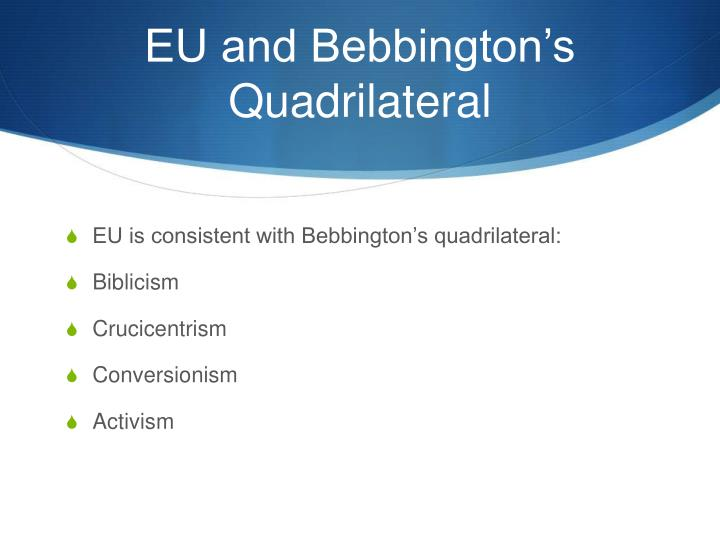EU and Bebbington's Quadrilateral