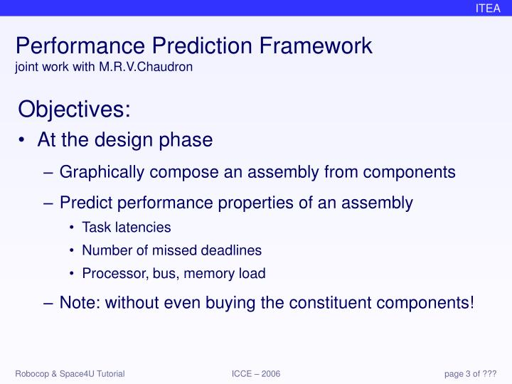 Performance prediction framework joint work with m r v chaudron