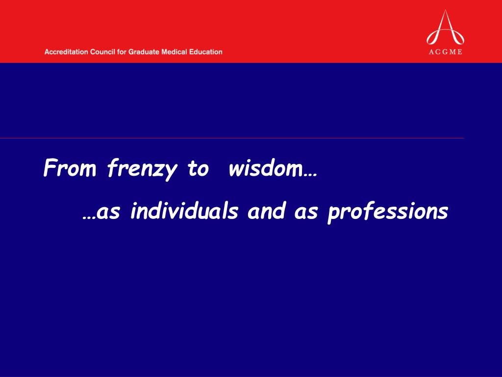 From frenzy to  wisdom…