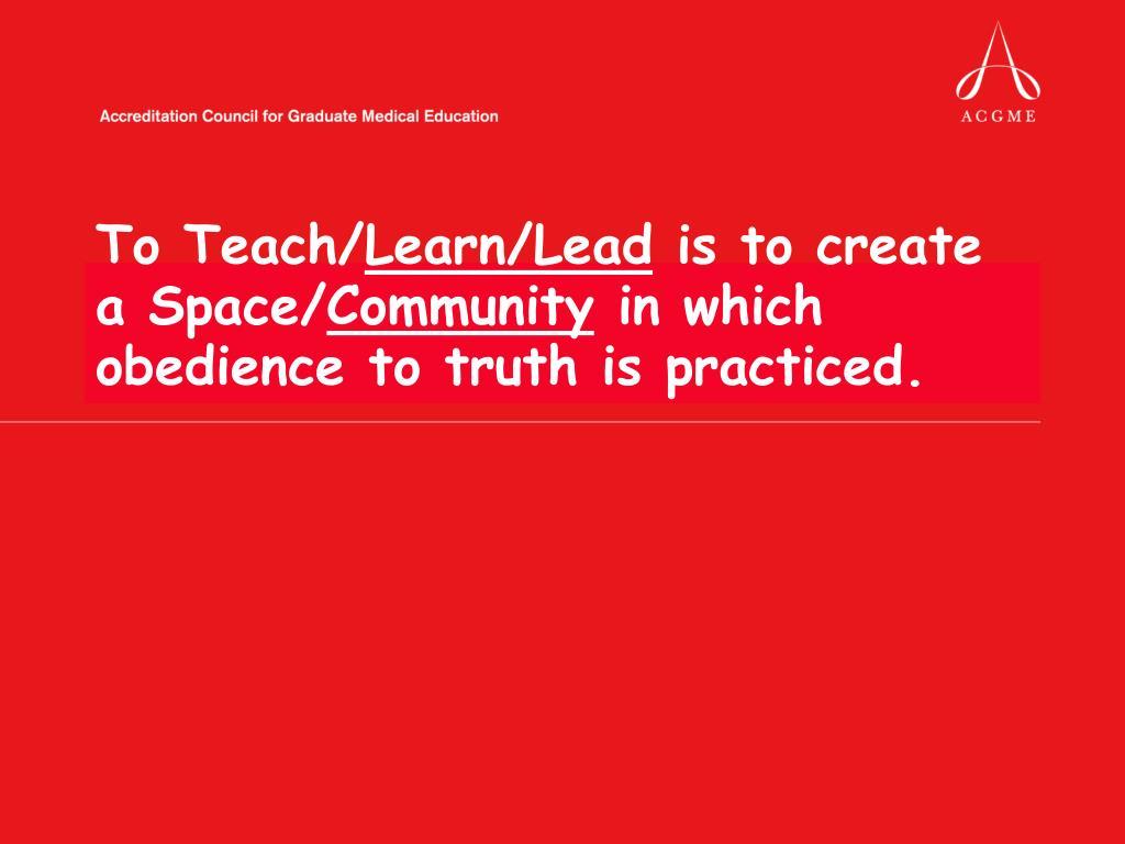 To Teach/