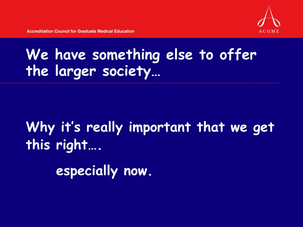 We have something else to offer the larger society…