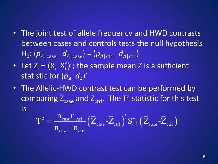 The joint test of allele frequency and HWD contrasts between cases and controls tests the null hypothesis H