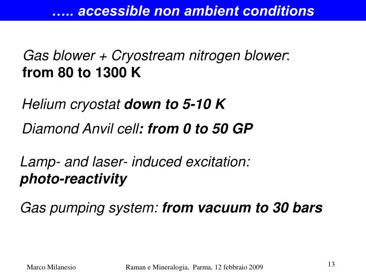 ….. accessible non ambient conditions