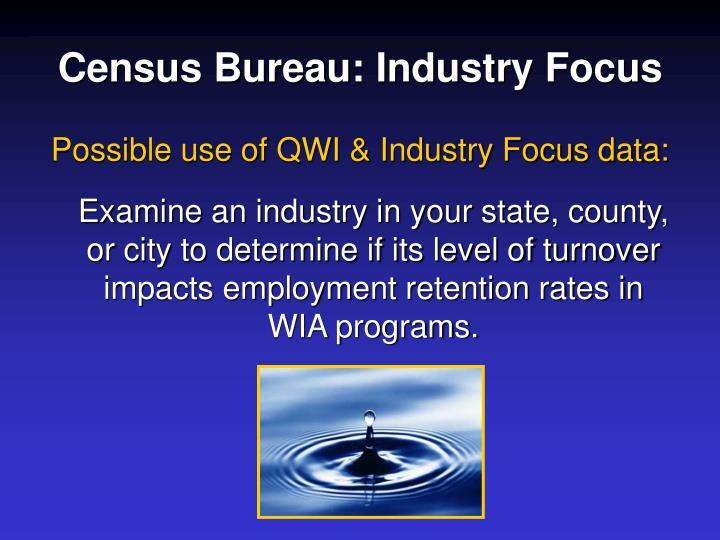 Census Bureau: Industry Focus