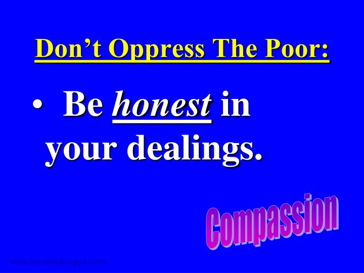 Don't Oppress The Poor: