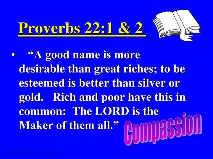 Proverbs 22:1 & 2