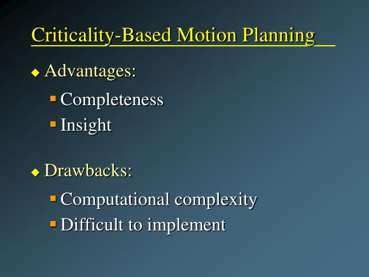 Criticality-Based Motion Planning