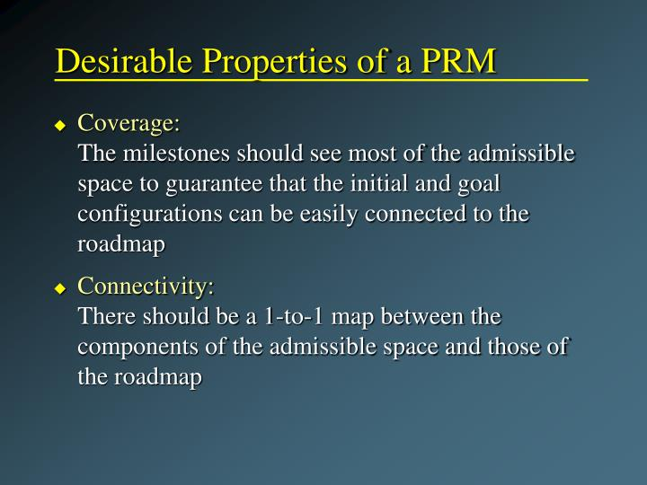 Desirable Properties of a PRM